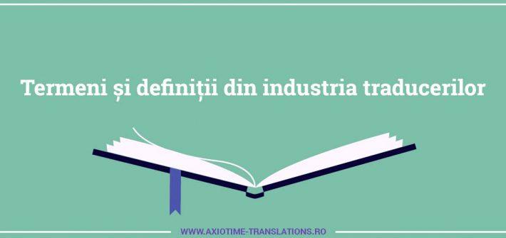 Termeni și definiții din industria traducerilor glosar de termeni despre traduceri